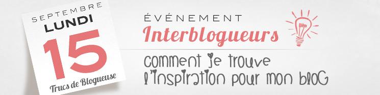 Evénement interblogueurs : vos trucs pour trouver l'inspiration