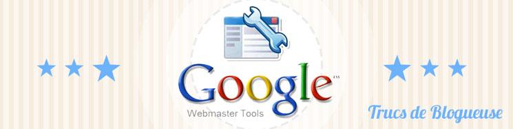 Google Webmaster Tools : un outil essentiel pour son blog